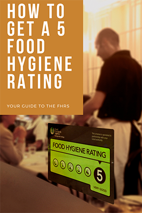 How to Get a 5 Star Food Hygiene Rating