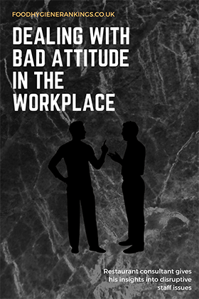 Dealing with bad attitude in the workplace